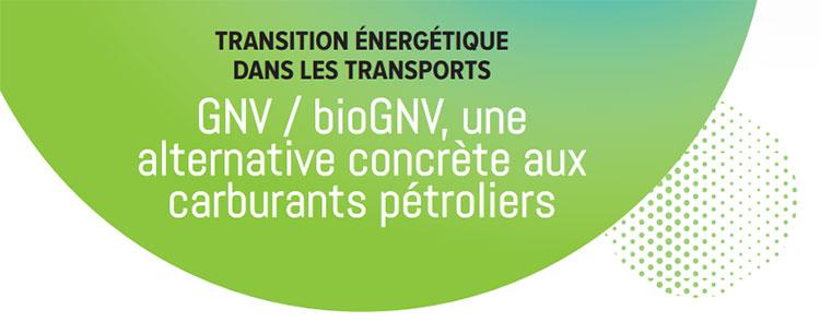GNV & BioGNV – Les acteurs se mobilisent pour promouvoir la filière